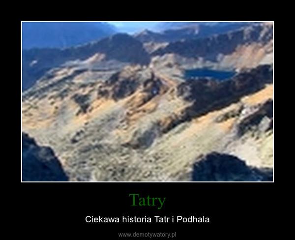 Tatry – Ciekawa historia Tatr i Podhala