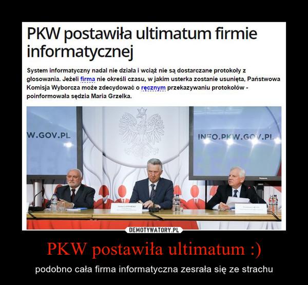 PKW postawiła ultimatum :) – podobno cała firma informatyczna zesrała się ze strachu