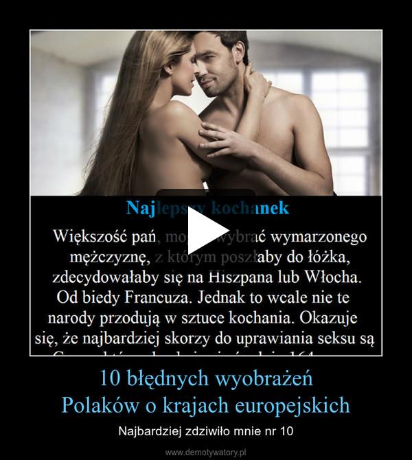 10 błędnych wyobrażeń Polaków o krajach europejskich – Najbardziej zdziwiło mnie nr 10