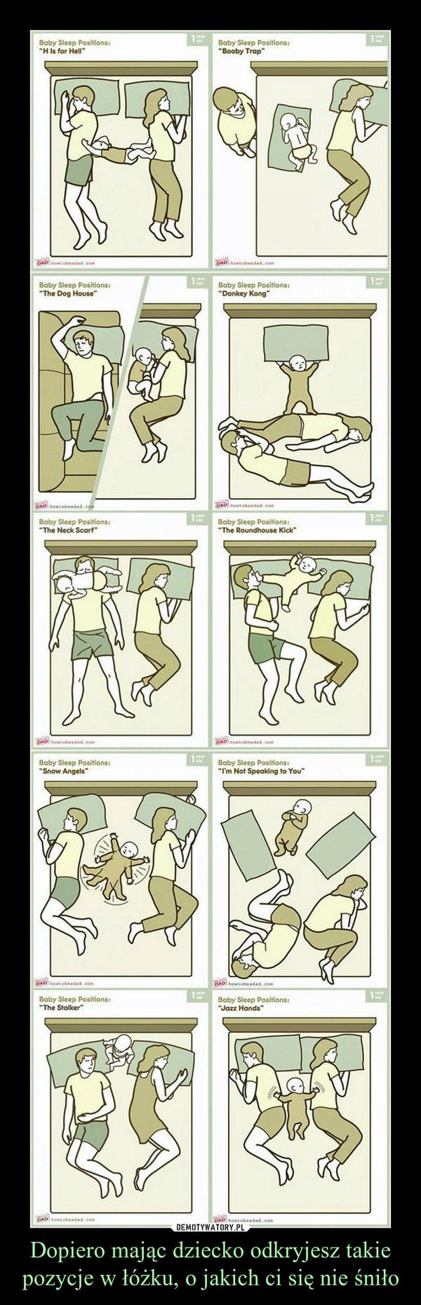Dopiero mając dziecko odkryjesz takie pozycje w łóżku, o jakich ci się nie śniło –