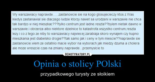 Opinia o stolicy POlski – przypadkowego turysty ze słoikiem