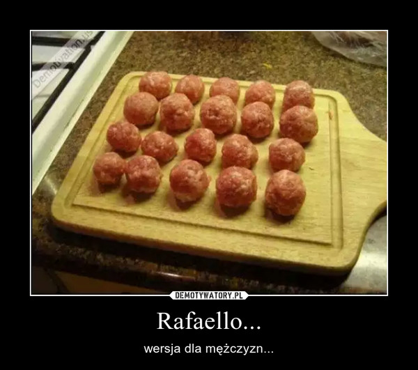 Rafaello... – wersja dla mężczyzn...
