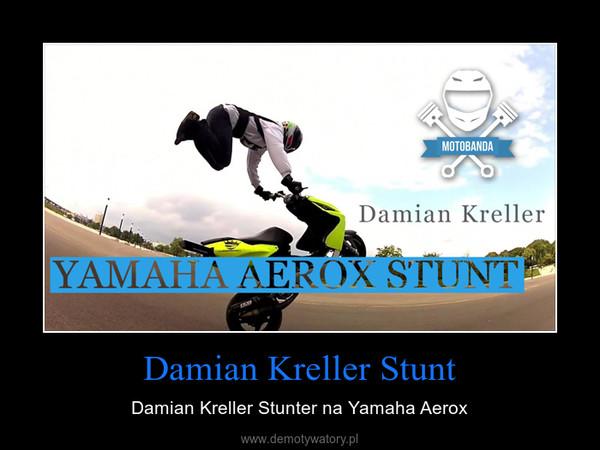 Damian Kreller Stunt – Damian Kreller Stunter na Yamaha Aerox