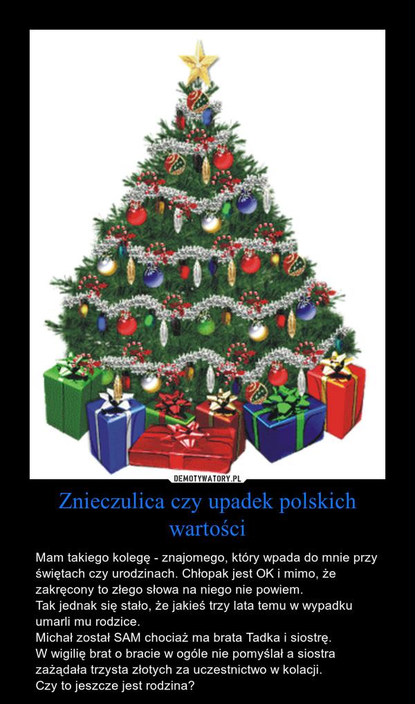 Znieczulica czy upadek polskich wartości
