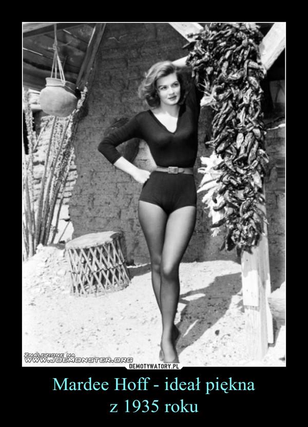 Mardee Hoff - ideał pięknaz 1935 roku –