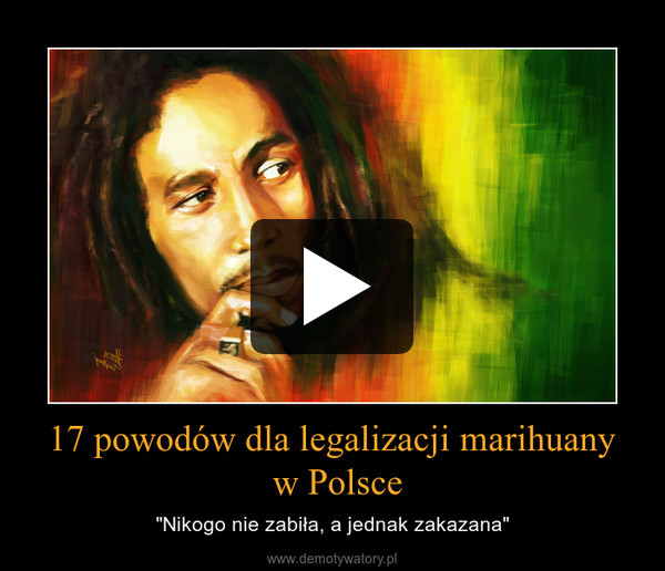 """17 powodów dla legalizacji marihuany w Polsce – """"Nikogo nie zabiła, a jednak zakazana"""""""