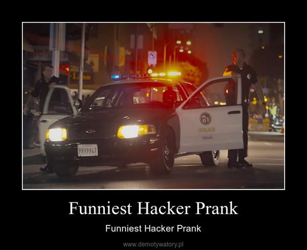 Funniest Hacker Prank – Funniest Hacker Prank