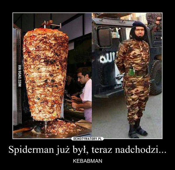 Spiderman już był, teraz nadchodzi... – KEBABMAN