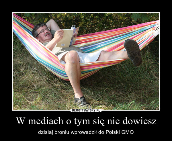 W mediach o tym się nie dowiesz – dzisiaj broniu wprowadził do Polski GMO