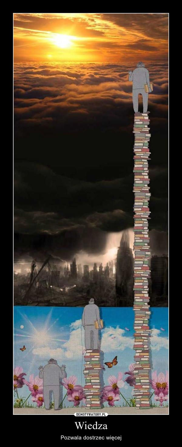 Wiedza – Pozwala dostrzec więcej