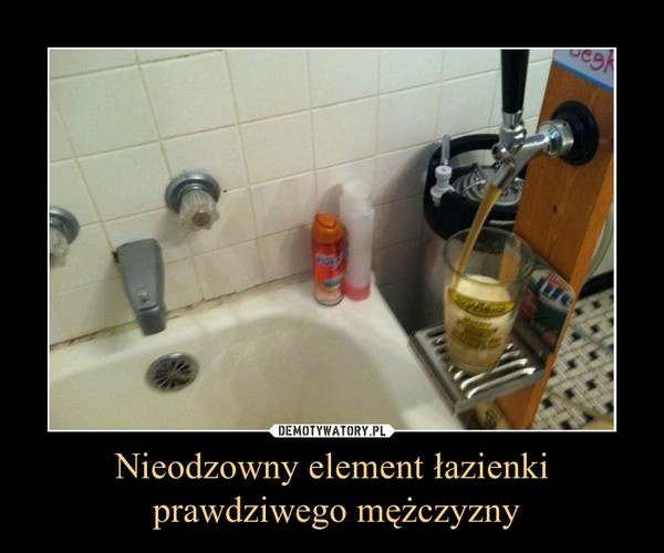 Nieodzowny element łazienki prawdziwego mężczyzny –