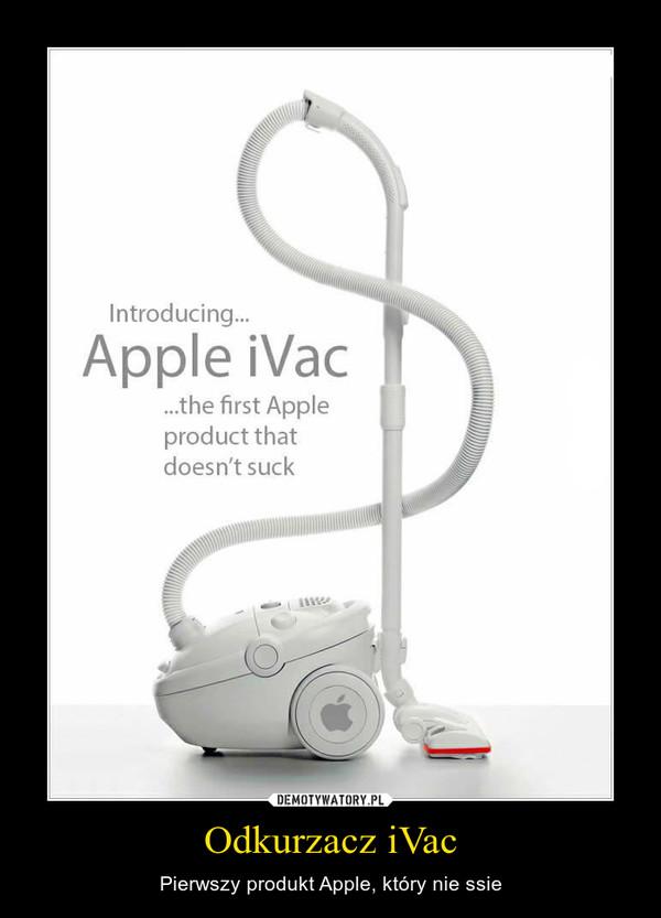 Odkurzacz iVac – Pierwszy produkt Apple, który nie ssie