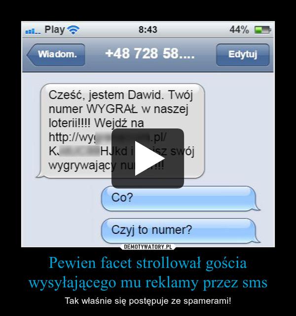 Pewien facet strollował gościa wysyłającego mu reklamy przez sms – Tak właśnie się postępuje ze spamerami!