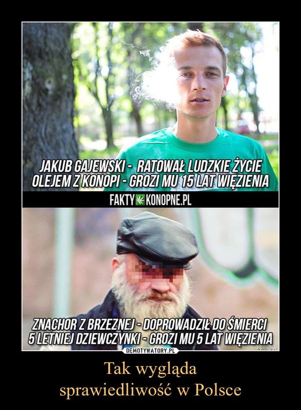 Tak wyglądasprawiedliwość w Polsce –