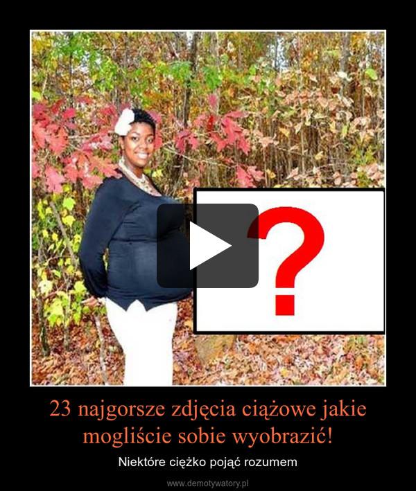 23 najgorsze zdjęcia ciążowe jakie mogliście sobie wyobrazić! – Niektóre ciężko pojąć rozumem