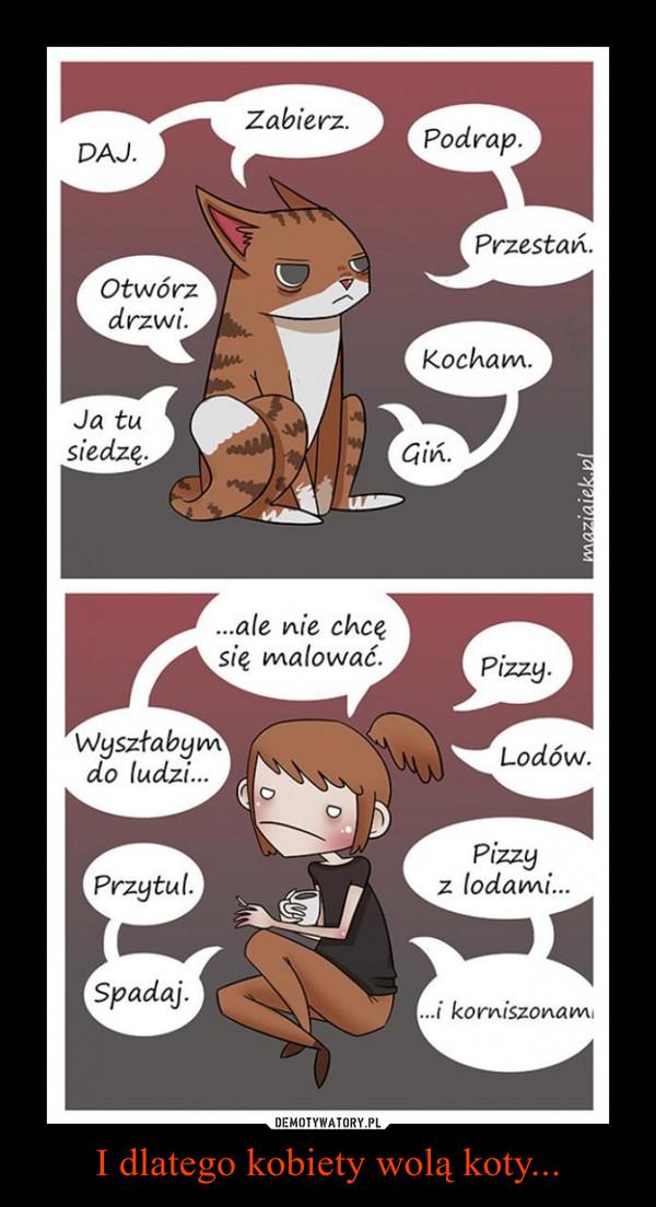 I dlatego kobiety wolą koty... –