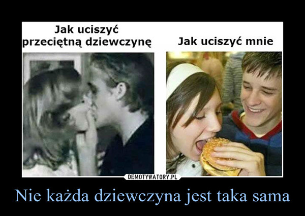 Nie każda dziewczyna jest taka sama –