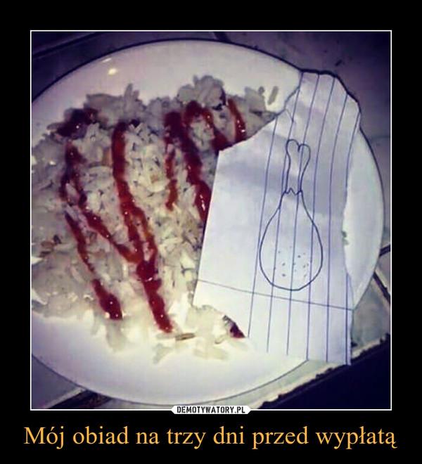 Mój obiad na trzy dni przed wypłatą –