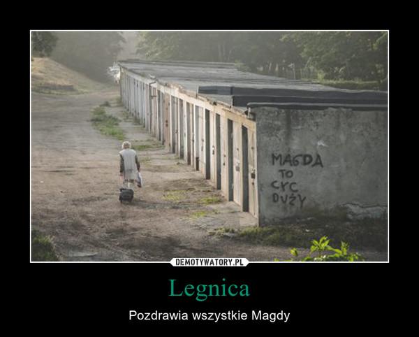 Legnica – Pozdrawia wszystkie Magdy