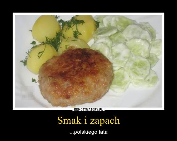 Smak i zapach – ...polskiego lata