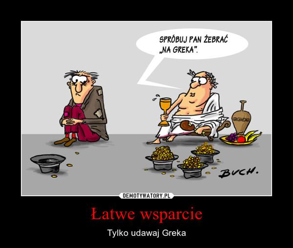 Łatwe wsparcie – Tylko udawaj Greka