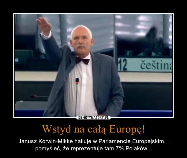 Wstyd na całą Europę! – Janusz Korwin-Mikke hailuje w Parlamencie Europejskim. I pomyśleć, że reprezentuje tam 7% Polaków...