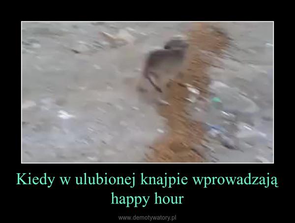 Kiedy w ulubionej knajpie wprowadzają happy hour –