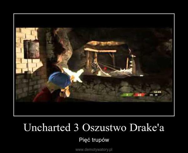 Uncharted 3 Oszustwo Drake'a – Pięć trupów