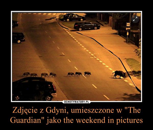 """Zdjęcie z Gdyni, umieszczone w """"The Guardian"""" jako the weekend in pictures –"""