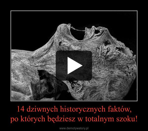 14 dziwnych historycznych faktów,po których będziesz w totalnym szoku! –