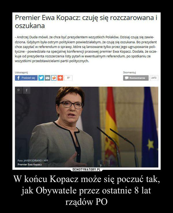 W końcu Kopacz może się poczuć tak, jak Obywatele przez ostatnie 8 lat rządów PO –