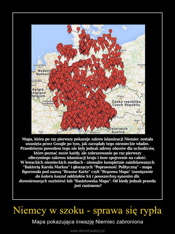 Niemcy w szoku - sprawa się rypła – Mapa pokazująca inwazję Niemiec zabroniona