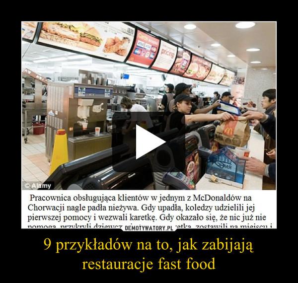 9 przykładów na to, jak zabijają restauracje fast food –