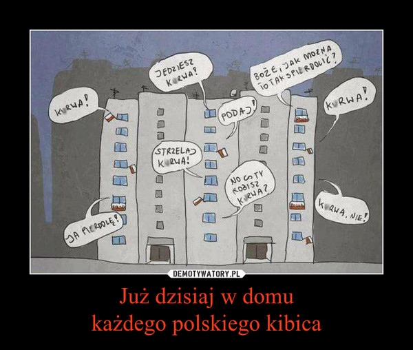 Już dzisiaj w domu każdego polskiego kibica