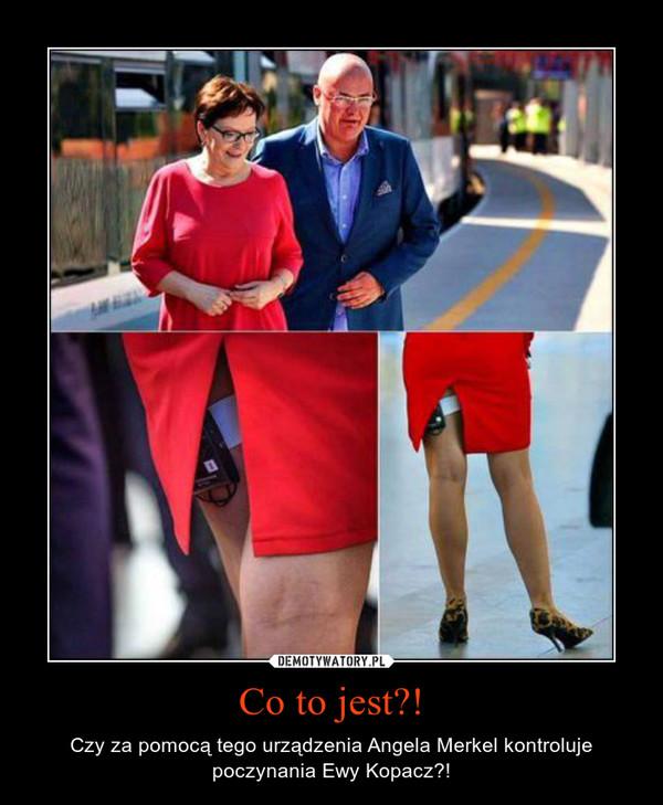 Co to jest?! – Czy za pomocą tego urządzenia Angela Merkel kontroluje poczynania Ewy Kopacz?!