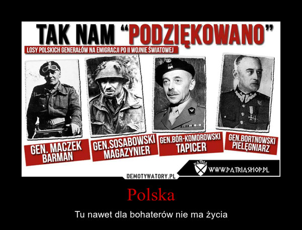 Polska – Tu nawet dla bohaterów nie ma życia