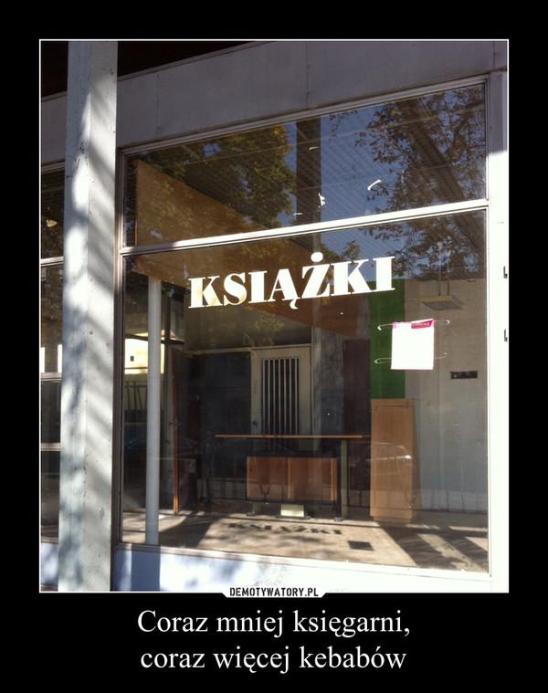 Coraz mniej księgarni, coraz więcej kebabów –