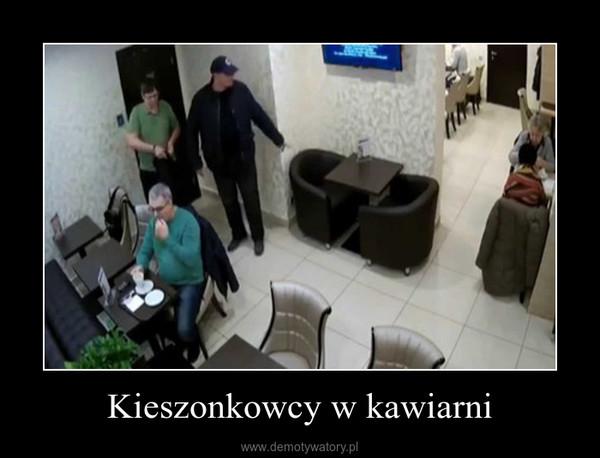 Kieszonkowcy w kawiarni –