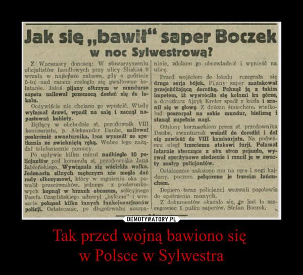 Tak przed wojną bawiono się w Polsce w Sylwestra –