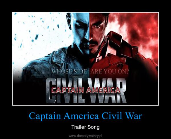 Captain America Civil War – Trailer Song