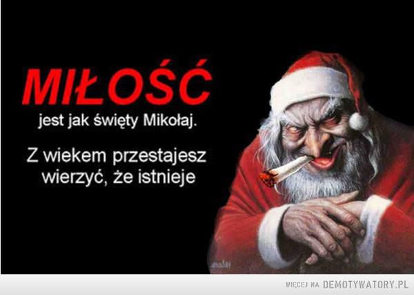 Miłość jest jak święty Mikołaj –