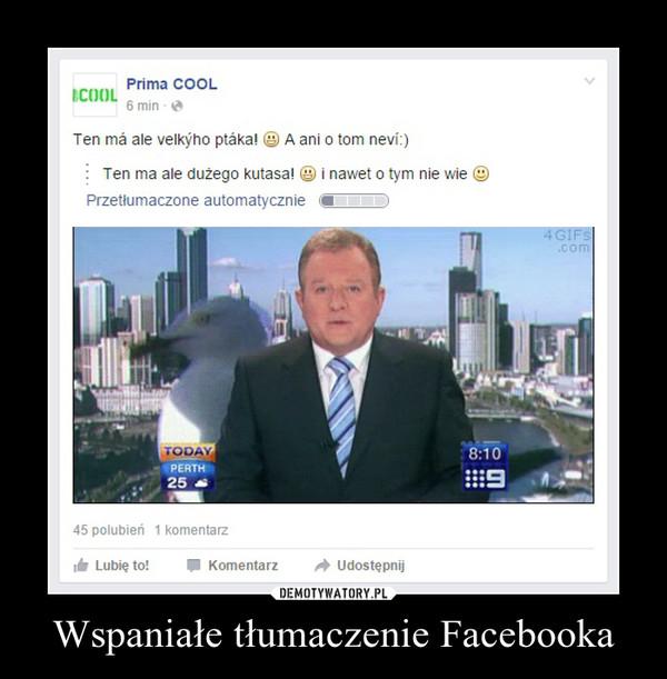 Wspaniałe tłumaczenie Facebooka –