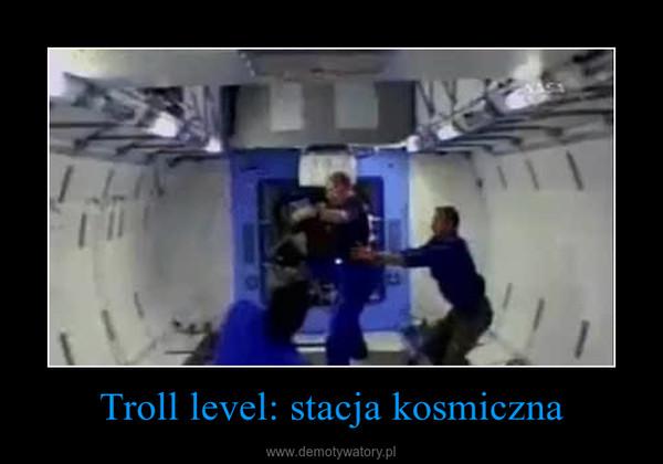 Troll level: stacja kosmiczna –