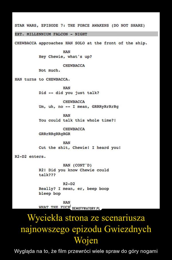Wyciekła strona ze scenariusza najnowszego epizodu Gwiezdnych Wojen – Wygląda na to, że film przewróci wiele spraw do góry nogami