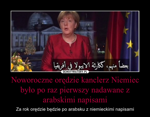 Noworoczne orędzie kanclerz Niemiec było po raz pierwszy nadawane z arabskimi napisami – Za rok orędzie będzie po arabsku z niemieckimi napisami