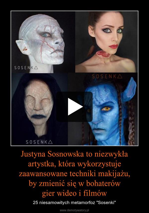 """Justyna Sosnowska to niezwykła artystka, która wykorzystuje zaawansowane techniki makijażu, by zmienić się w bohaterów gier wideo i filmów – 25 niesamowitych metamorfoz """"Sosenki"""""""