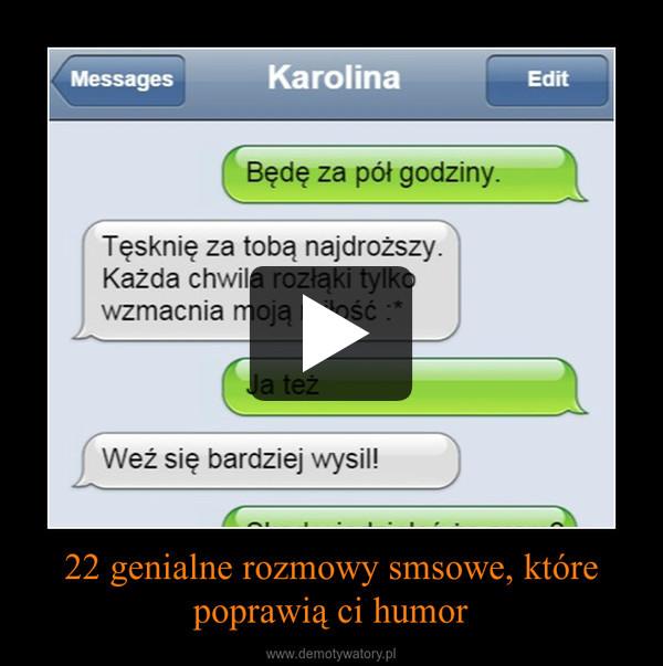 22 genialne rozmowy smsowe, które poprawią ci humor