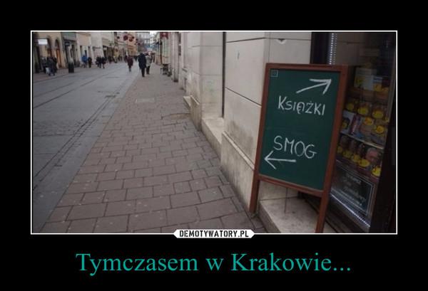 Tymczasem w Krakowie... –
