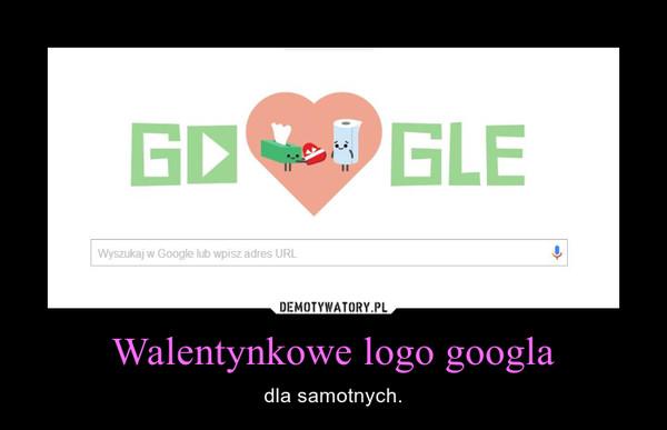 Walentynkowe logo googla – dla samotnych.