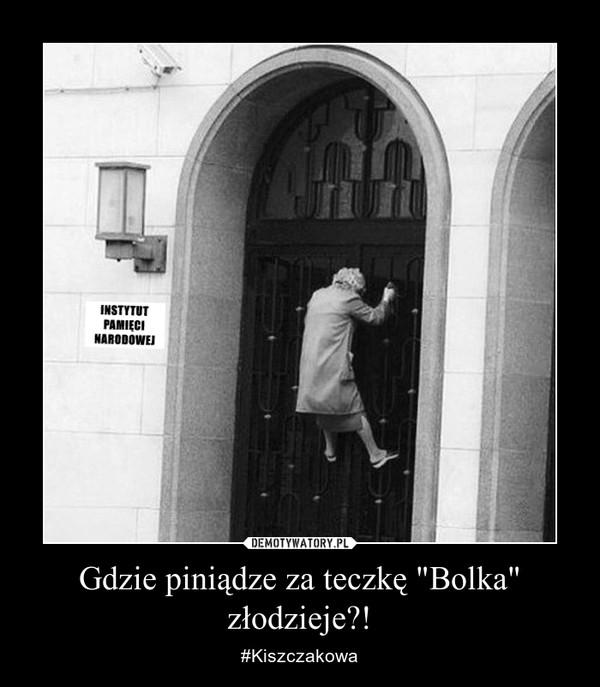 """Gdzie piniądze za teczkę """"Bolka"""" złodzieje?! – #Kiszczakowa"""